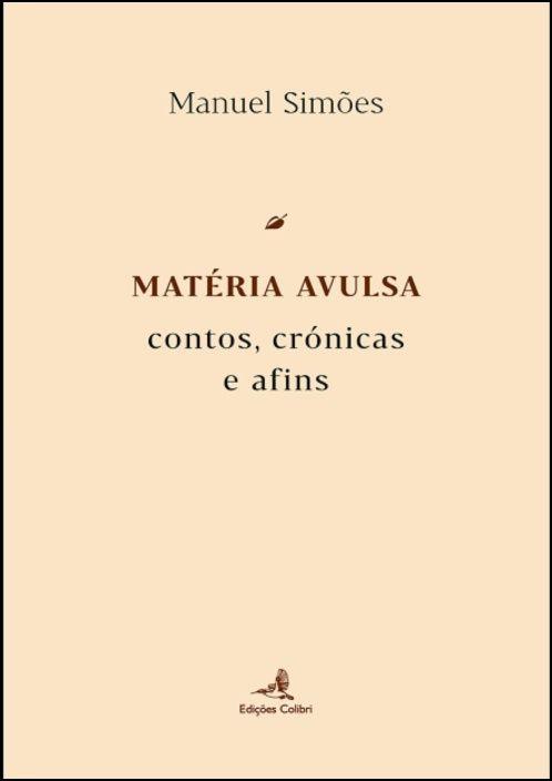 Matéria Avulsa - Contos Crónicas e Afins