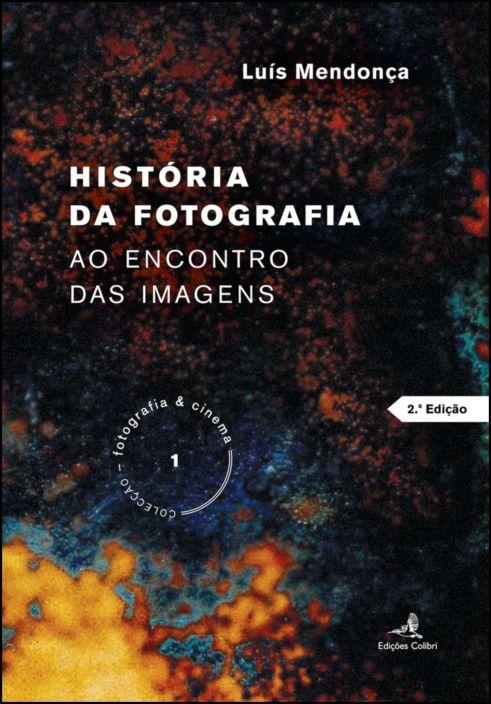 História da Fotografia - Ao Encontro das Imagens