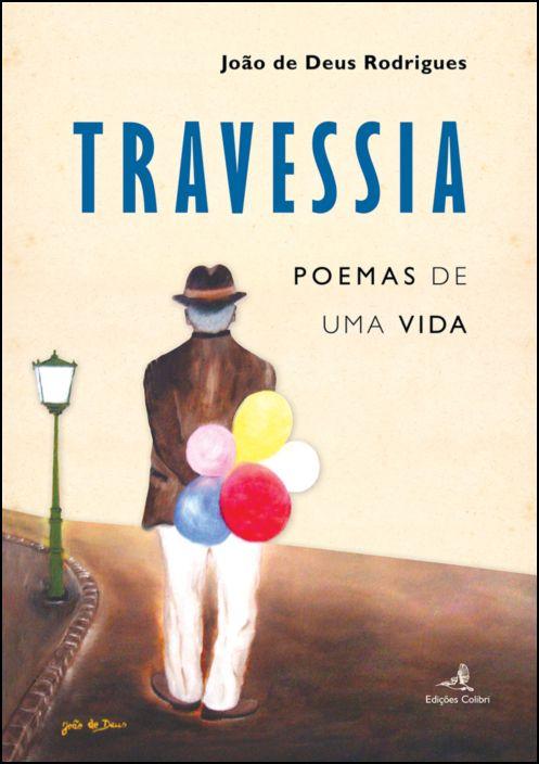 Travessia: poemas de uma vida