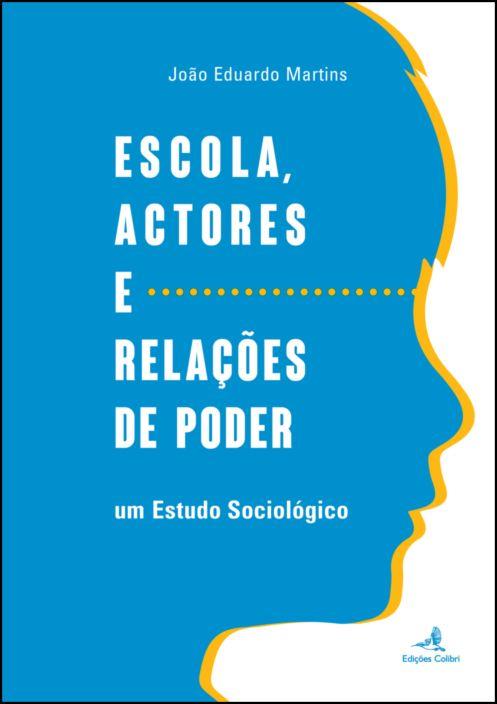 Escola, Actores e Relações de Poder: um estudo sociológico