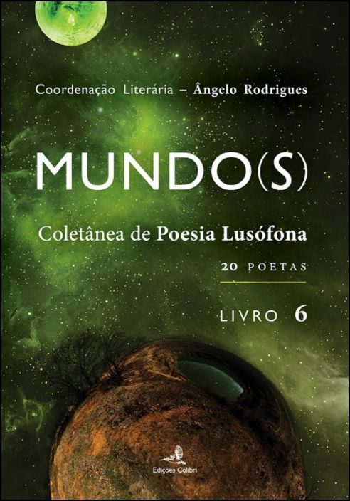 Mundo(s) - (Livro 6) Coletânea da Poesia Lusófona - 20 Poetas