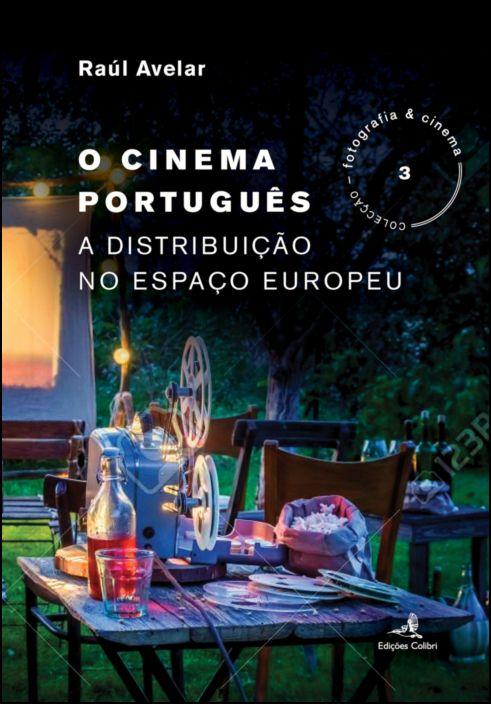 O Cinema Português - A Distribuição no Espaço Europeu