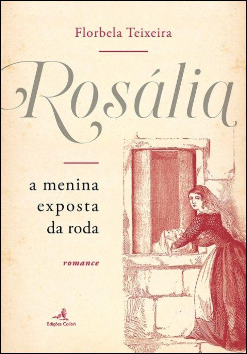Rosália - A Menina Exposta da Roda