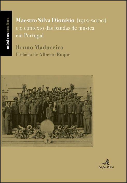 Maestro Silva Dionísio (1912-2000) - e o Contexto das Bandas de Música em Portugal