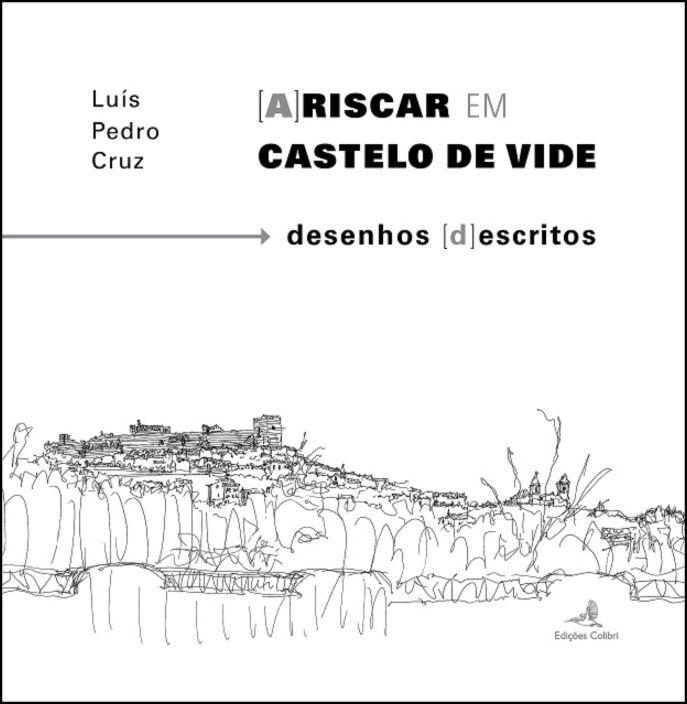 (A)Riscar em Castelo de Vide - desenhos [d]escritos
