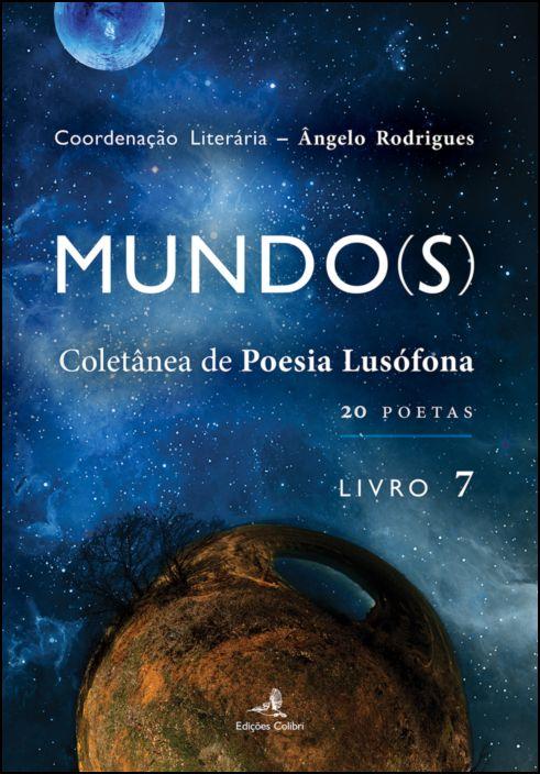 Mundo(s) - (Livro 7) - Coletânea de Poesia Lusófona