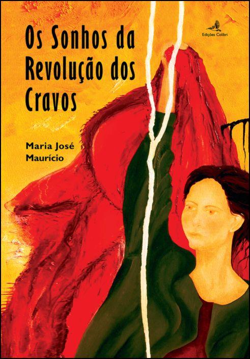 Os Sonhos da Revolução dos Cravos