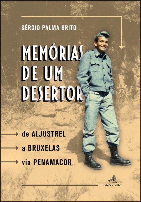 Memórias de um Desertor – De Aljustrel a Bruxelas via Penamacor