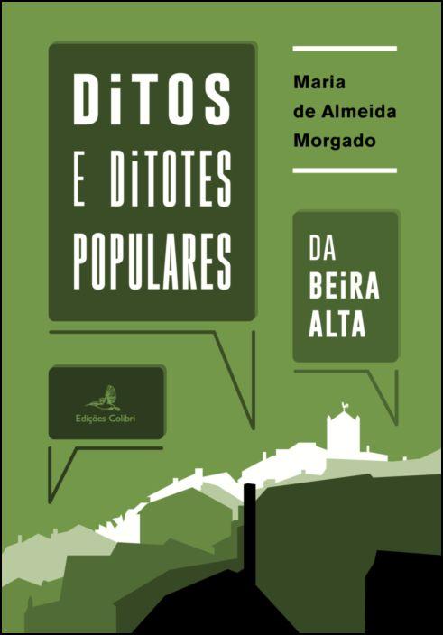 Ditos e Ditotes Populares - Da Beira Alta