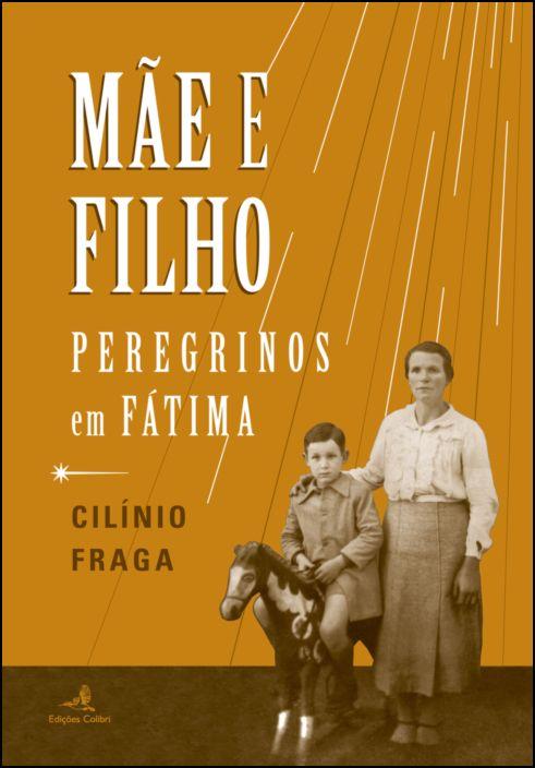 Mãe e Filho - Peregrinos em Fátima