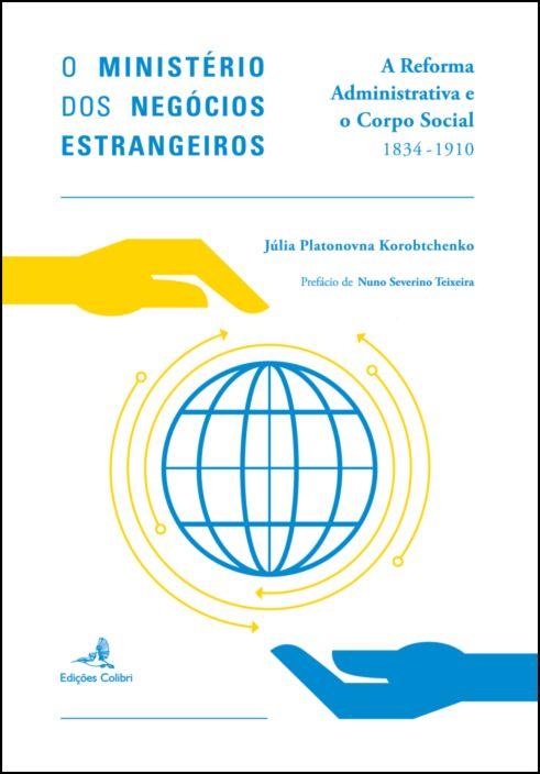 Ministério dos Negócios Estrangeiros – A Reforma Administrativa e o Corpo Social (1834-1910)
