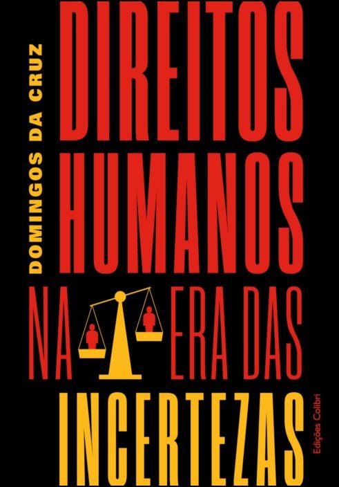 Direitos Humanos – na Era das Incertezas