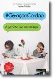 #GeraçãoCordão: a geração que não desliga!