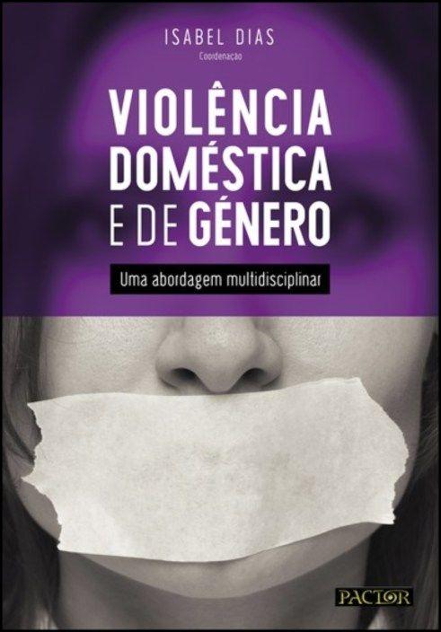 Violência Doméstica e de Género - Uma abordagem multidisciplinar
