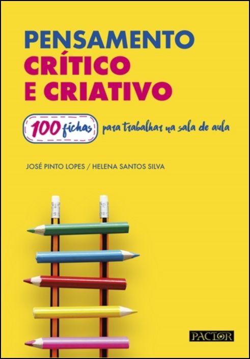 Pensamento Crítico e Criativo - 100 Fichas para Trabalhar na Sala de Aula
