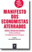 Manifesto dos Economistas Aterrados - Crise e Dívida na Europa: 10 Falsas Evidências, 22 Medidas Para Sair do Impasse