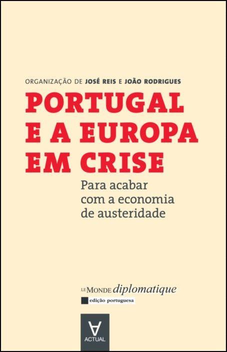 Portugal e a Europa em Crise - para acabar com a economia de austeridade