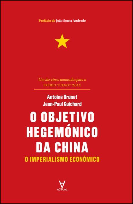 O Objetivo Hegemónico da China - O Imperialismo Económico