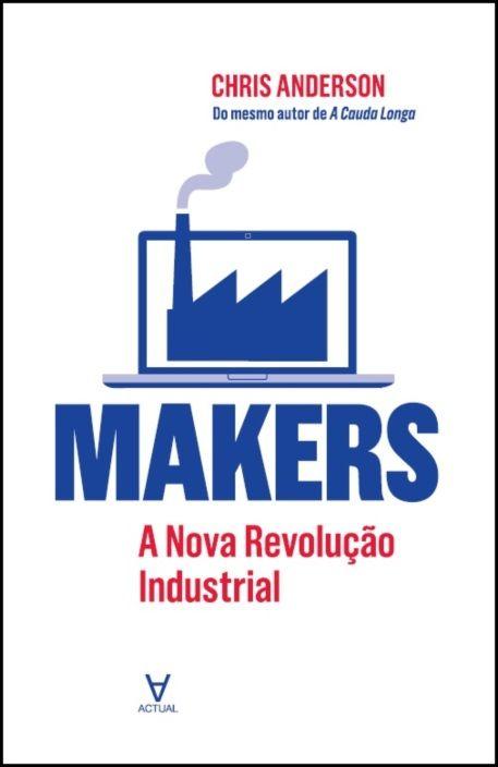 Makers - A Nova Revolução Industrial