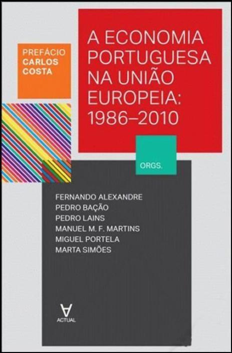 A Economia Portuguesa na União Europeia - 1986-2010