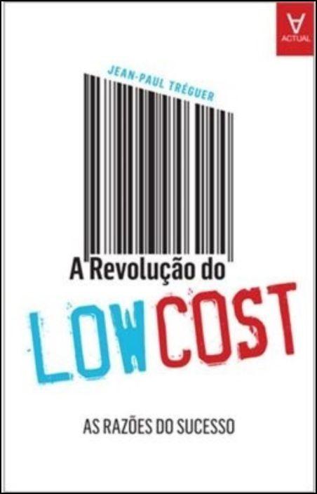A Revolução do Low Cost. As Razões do Sucesso