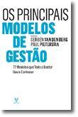Os Principais Modelos de Gestão - 77 Modelos que Todo o Gestor Devia Conhecer