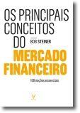Os Principais Conceitos do Mercado Financeiro - 100 noções essenciais