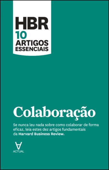 HBR 10 Artigos Essenciais - Colaboração