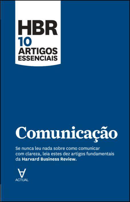 HBR 10 Artigos Essenciais - Comunicação