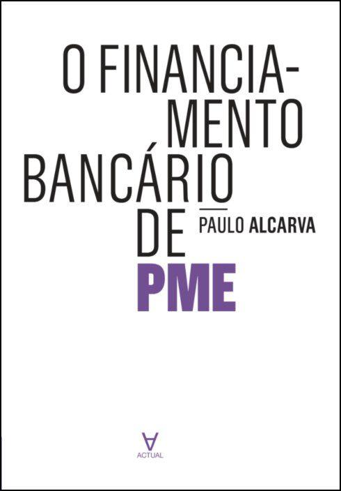 O Financiamento Bancário de PME  - A realidade Portuguesa