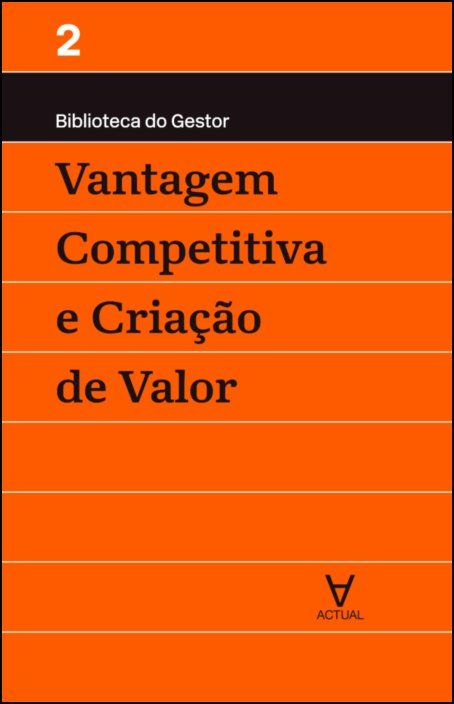 Vantagem Competitiva e Criação de Valor - Vol II