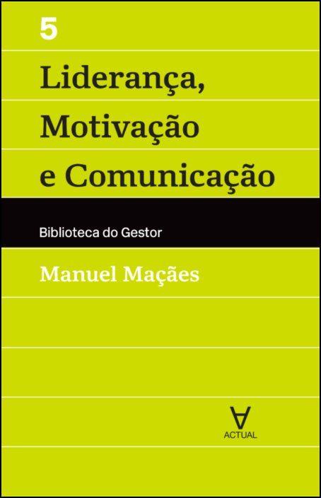 Liderança, Motivação e Comunicação - Vol V