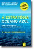 A Estratégia Oceano Azul - Como criar mais mercado e tornar a concorrência irrelevante