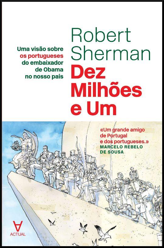 Dez Milhões e Um - Uma visão sobre os portugueses do embaixador de Obama no nosso país