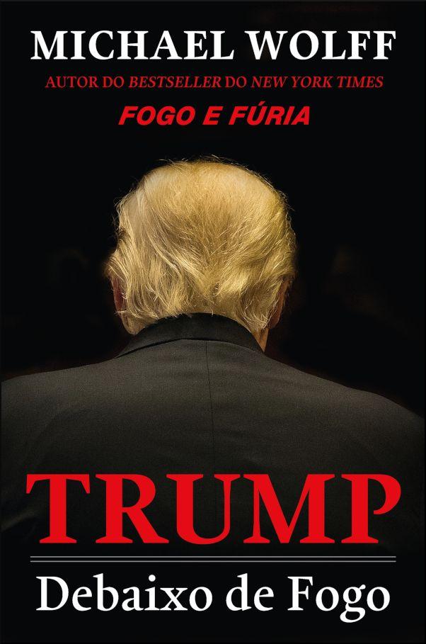 Trump - Debaixo de Fogo
