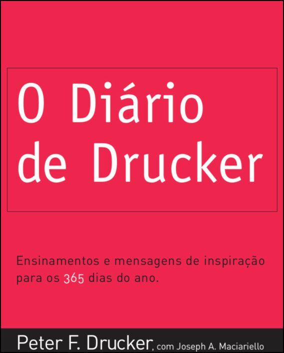 O Diário de Drucker - 3.ª Edição