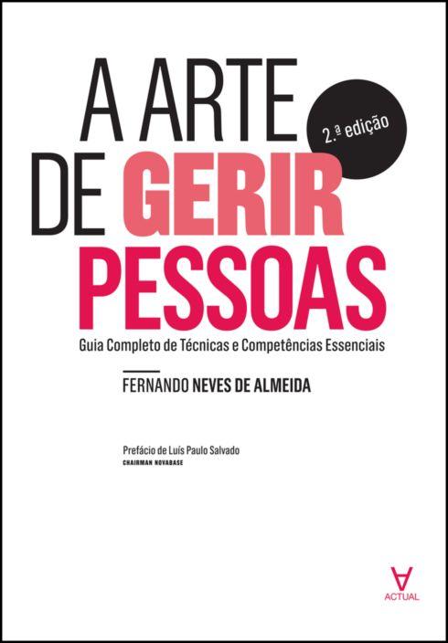 A Arte de Gerir Pessoas - Guia Completo de Técnicas e Competências Essenciais - 2ª Edição