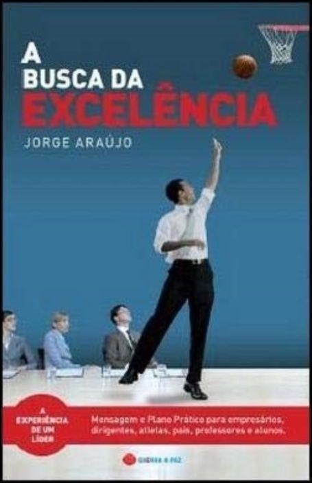 A Busca da Excelência - A Experiência de um Líder