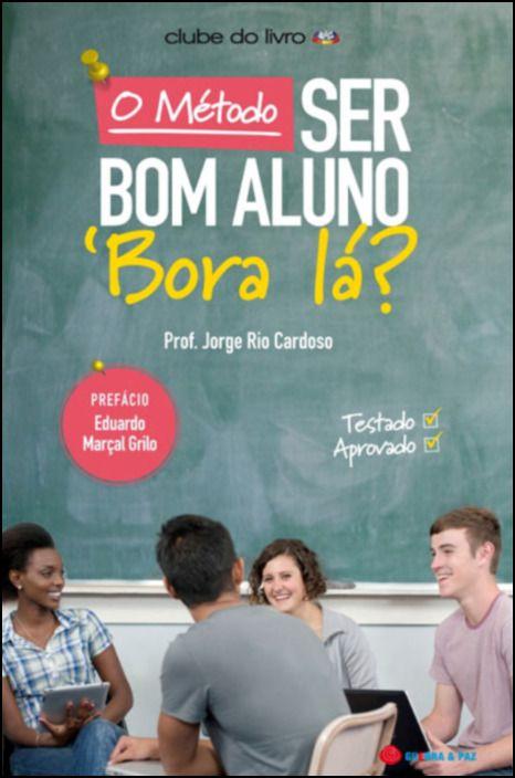 O Método Ser Bom Aluno - 'Bora Lá?