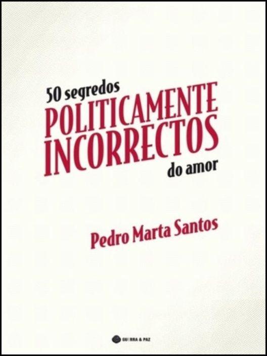 50 Segredos Politicamente Incorrectos do Amor