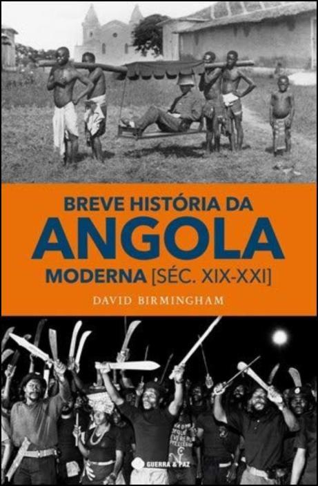 Breve História da Angola Moderna (Séc. XIX-XXI)