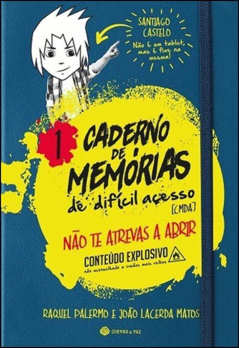 Caderno de Memórias de Difícil  Acesso 1: Não Te Atrevas a Abrir