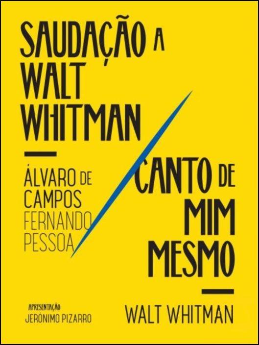 Saudação a Walt Whitman/Canto de Mim Mesmo