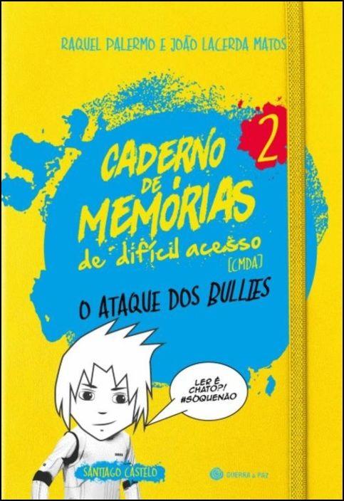 Caderno de Memórias de Difícil Acesso 2 - O Ataque dos Bullies