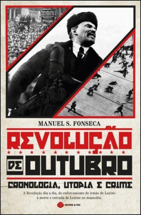 Revolução de Outubro - Cronologia, Utopia e Crime