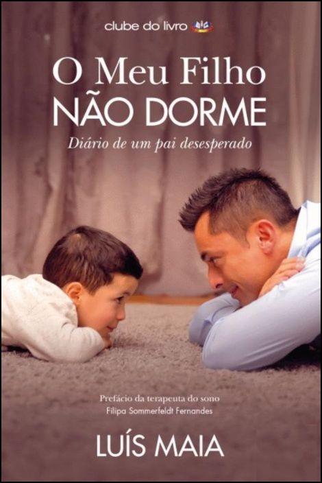 O Meu Filho Não Dorme: diário de um pai desesperado