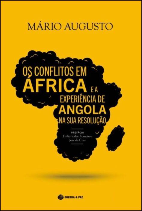 Os Conflitos em África e a Experiência de Angola na Sua Resolução