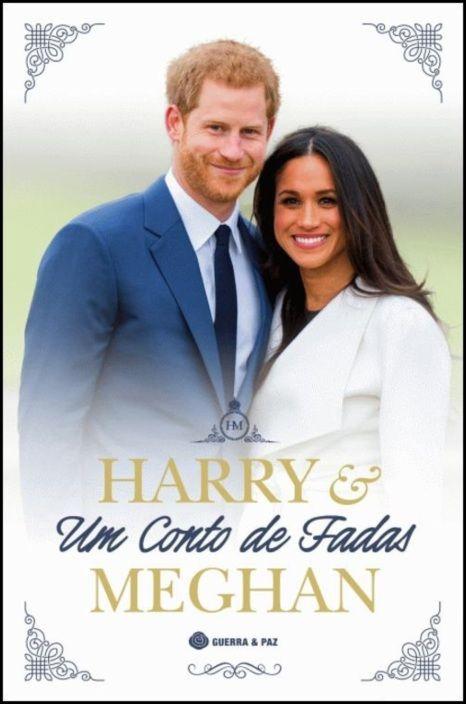 Harry e Meghan - Um Conto de Fadas