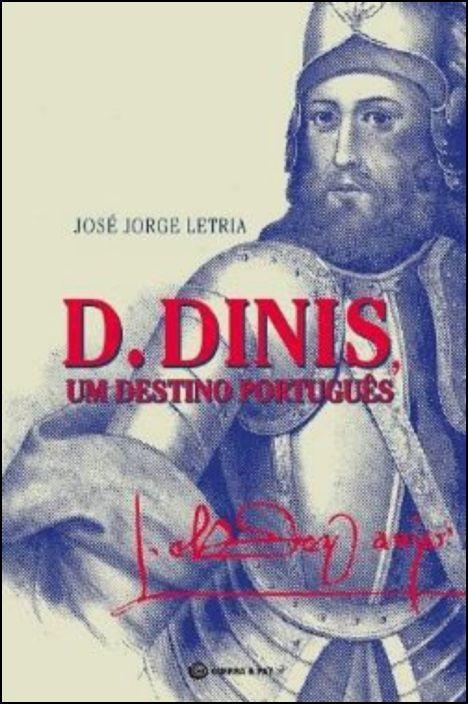 D. Dinis, Um Destino Português