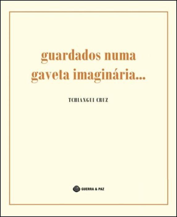 Guardados Numa Gaveta Imaginária...